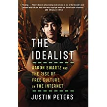 The Idealist: Aaron Swartz and the Rise of Free Culture on the Internet (English Edition)