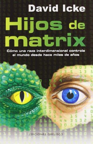 Hijos de Matrix (ESTUDIOS Y DOCUMENTOS) por DAVID ICKE