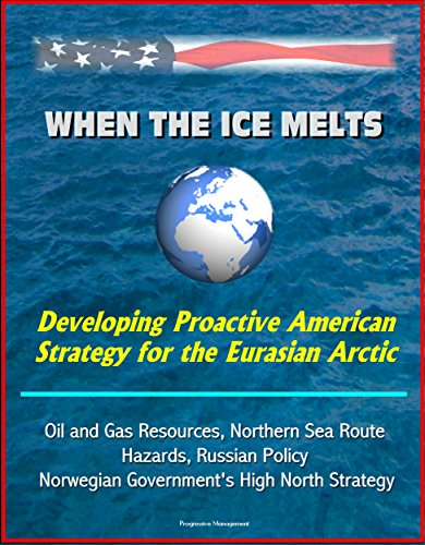When the Ice Melts: Developing Proactive American Strategy for the