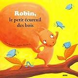 ROBIN, PETIT ECUREUIL DES BOIS (Coll.