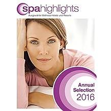 spa highlights Annual Selection 2016: Ausgewählte Wellness-Hotels und Resorts; Busche Lifestyle