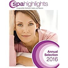 spa highlights Annual Selection 2016: Ausgewählte Wellness-Hotels und Resorts; Busche Lifestyle