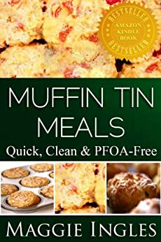 Muffin Tin Meals (English Edition) par [Ingles, Maggie]