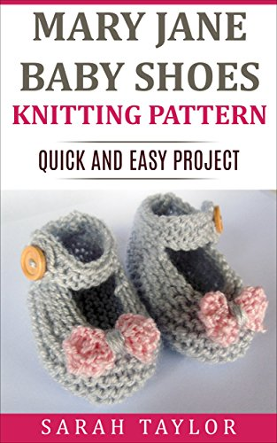 Stricken Mary Janes (Mary Jane Baby Shoes Knitting Pattern: Quick and Easy Project (English Edition))