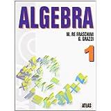 Algebra. Con espansione online. Per le Scuole superiori: 1