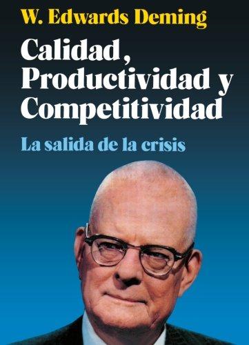 Calidad, Productividad Y Competitividad por W. Edwards Deming