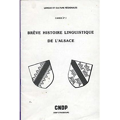 Brève histoire linguistique de l'Alsace - (langue et culture régionales Cahier n°1)