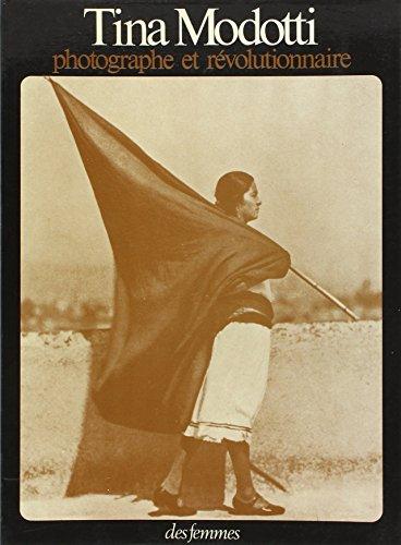 Tina Modotti, photographe et révolutionnaire