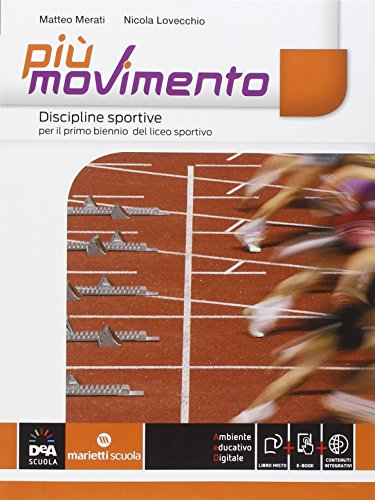 Pi movimento. Discipline sportive. Per le Scuole superiori. Con e-book. Con espansione online