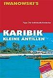 Karibik. Kleine Antillen. Reise-Handbuch: Tipps für individuelle Entdecker