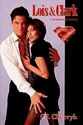Lois and Clark: A Superman Novel by C. J. Cherryh (1996-10-07)