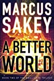 A Better World (The Brilliance Trilogy, Band 2)
