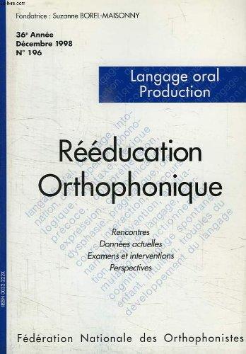Reeducation orthophonique, 36e annee, n° 196, dec. 1998, le langage oral production