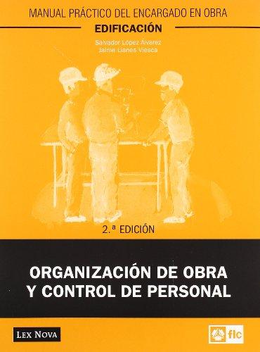 Organización de obra y control de personal (Monografía) por Jaime Llames Viesca