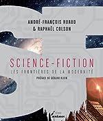 Science-fiction - Les frontières de la modernité de André-François Ruaud