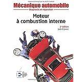 Mécanique automobile : Moteur à combustion interne, 2e édition