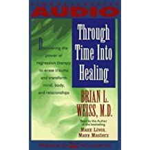 Through Time Into Healing by Brian L. Weiss (1992-09-01)