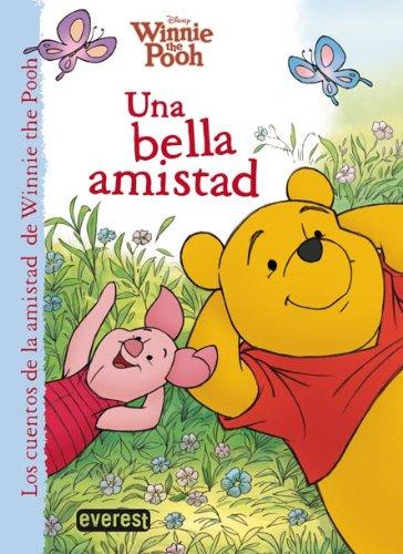 Winnie the Pooh. Una bella amistad (Los cuentos de la amistad de Winnie the Pooh)