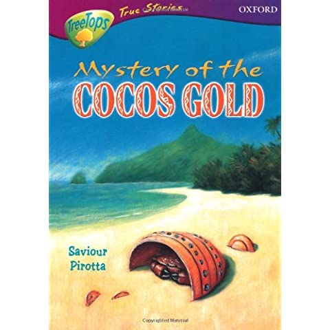Oxford Reading Tree: Levels 10-12: TreeTops True Stories: The Mystery of the Cocos Gold by Saviour Pirotta (2003-05-29) - 10 Reading Level