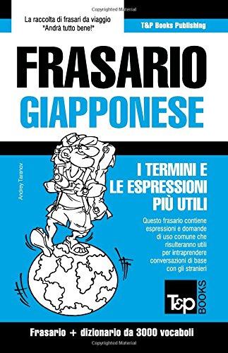 Frasario Italiano-Giapponese e vocabolario tematico da 3000 vocaboli