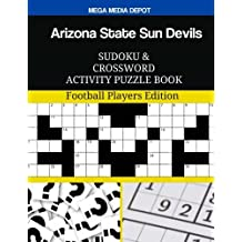 Arizona State Sun Devils Sudoku and Crossword Activity Puzzle Book: Football Players Edition