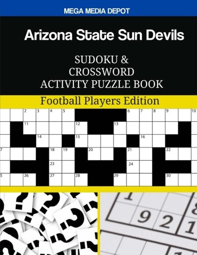 Arizona State Sun Devils Sudoku and Crossword Activity Puzzle Book: Football Players Edition Arizona State Player