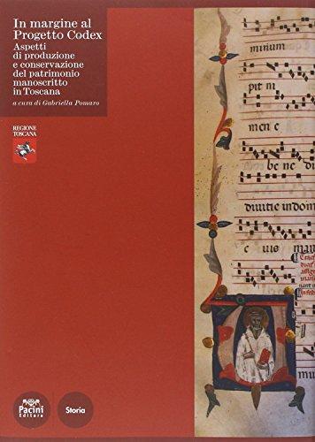 In margine al Progetto Codex. Aspetti di produzione e conservazione del patrimonio manoscritto in Toscana (Storia)