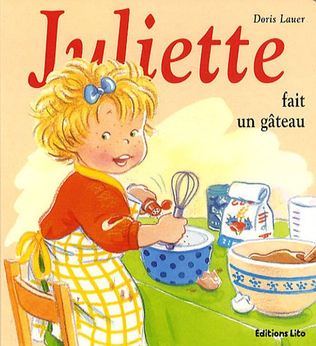 Mini Juliette Fait un Gateau (périmé)