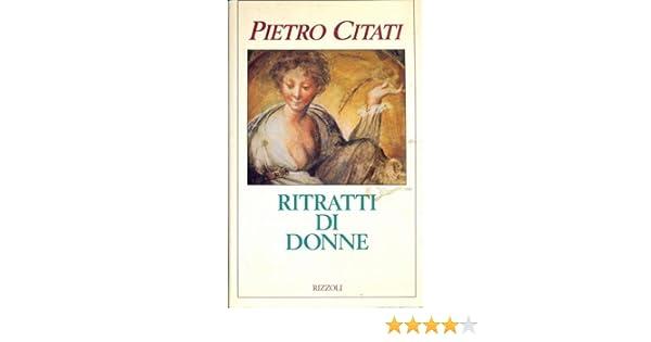 Amazon.it: Ritratti di donne - Pietro Citati - Libri