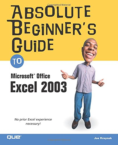 Absolute Beginner's Guide to Microsoft Office Excel 2003 (Microsoft Office Excel 2003)