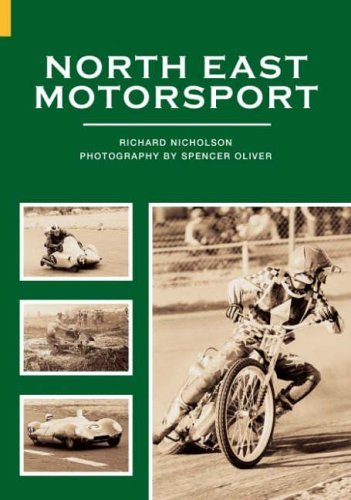 North East Motor Sport (Archive Photographs S.) by Richard Nicholson (1-Aug-2005) Paperback