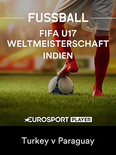 Fußball: FIFA U17-Weltmeisterschaft 2017 in Indien - 3. Gruppenspieltag : Türkei - Paraguay