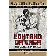 LONTANO DA CASA: EDUCAZIONE IN SICILIA (Italian Edition)