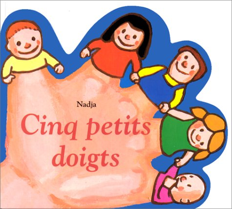 Cinq Petits Doigts par Nadja