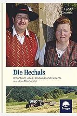 Die Hechals: Brauchtum, altes Handwerk und Rezepte aus dem Mostviertel Gebundene Ausgabe