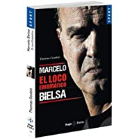 Marcelo Bielsa – El loco Enigmatico