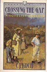 Crossing the Gap: A Novelist's Essays by C.J. Koch (1987-02-26)