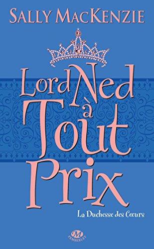 Lord Ned à tout prix: La Duchesse des Coeurs, T1 (Historique) par Sally Mackenzie