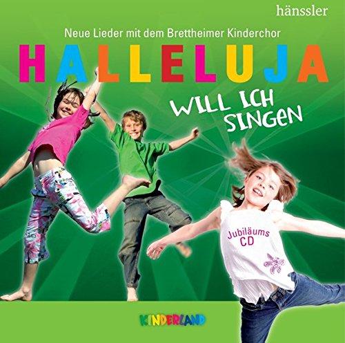 Halleluja will ich singen: Neue Lieder mit dem Brettheimer Kinderchor (Kinderland) (Kinder, Christliche Musik)