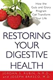 Restoring Your Digestive Health:: How The Guts And Glory Program Can Transform Your Life by Jordan S. Rubin (2003-05-01)