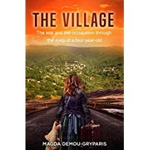 The Village: The War and the occupation through the eyes of a four-year-old (English Edition)