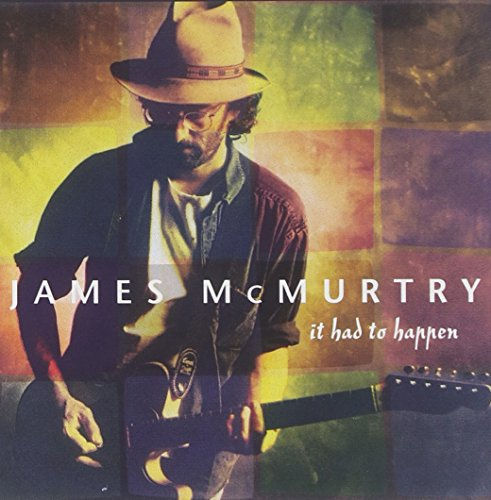 It Had to Happen (James Mcmurtry-cd)