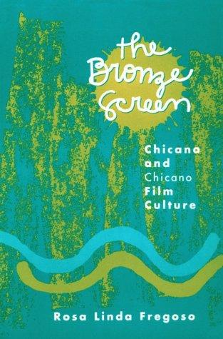 Bronze Screen: Chicana and Chicano Film Culture