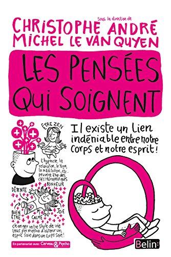 Les pensées qui soignent (Cerveau & bien-être) par Christophe André, Michel Le Van Quyen