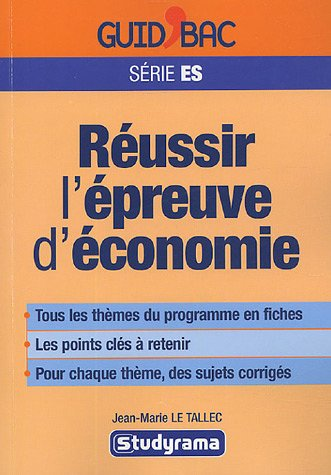 Réussir l'épreuve d'économie : Terminale ES par Jean-Marie Le Tallec