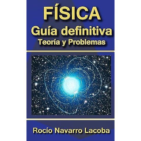 La guía definitiva de física - Teoría y ejercicios (Fichas de física)