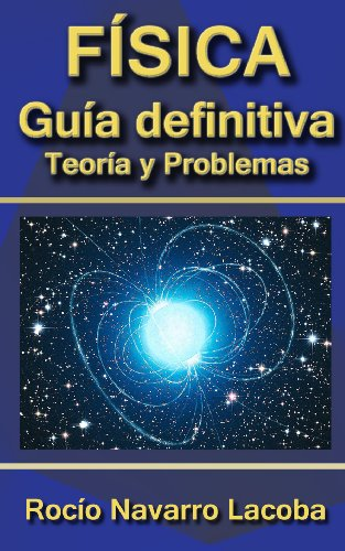 La guía definitiva de física - Teoría y ejercicios (Fichas de física) (Spanish Edition)