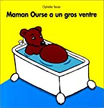 Maman ourse a un gros ventre de Ophélie Texier