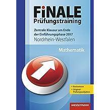 FiNALE Prüfungstraining / Zentrale Klausuren Nordrhein-Westfalen: FiNALE Prüfungstraining Zentrale Klausuren am Ende der Einführungsphase Nordrhein-Westfalen: Mathematik 2017