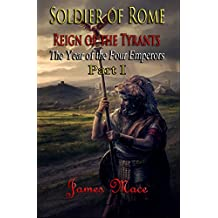 Soldier of Rome: Reign of the Tyrants: The Year of the Four Emperors - Part I